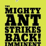 The Mighty Ant Strikes Back